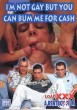 I'm not Gay but you can Bum me for Cash DVD - Front
