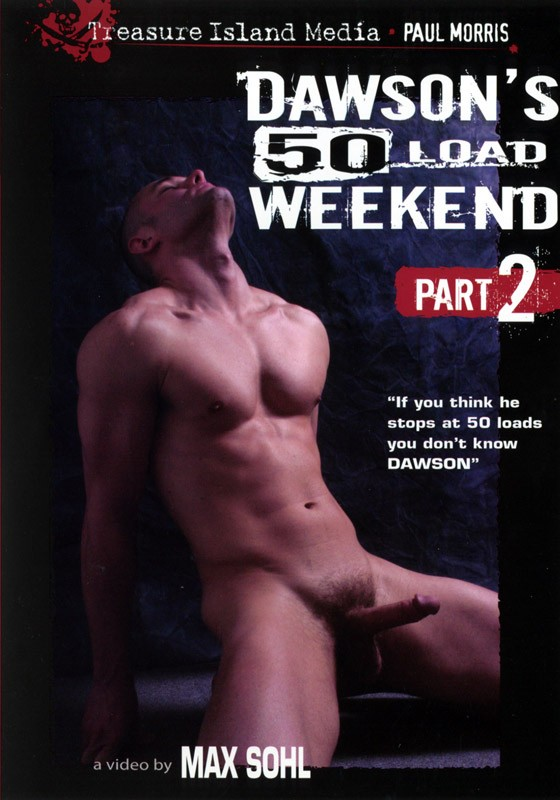 Dawson's 50 Load Weekend part 2 DVD - Front