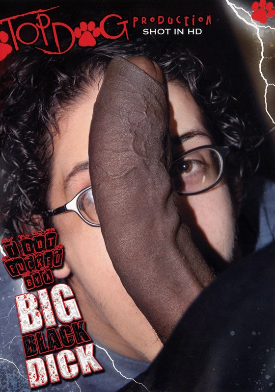 I Got Fucked By A Big Black Dick DVD - Front