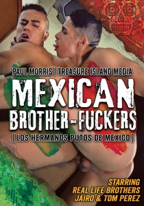 Mexican Brother-Fuckers DVD