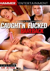 Caught 'n Fucked Bareback DVD
