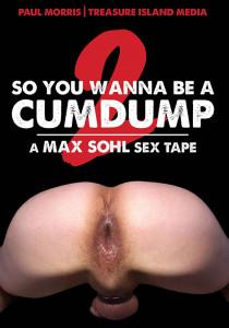 So You Wanna Be A Cumdump 2 DVD