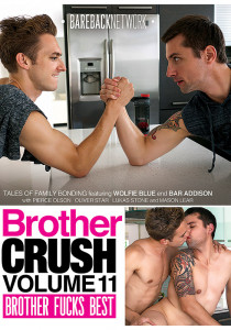 Brother Crush 11: Brother Fucks Best DOWNLOAD